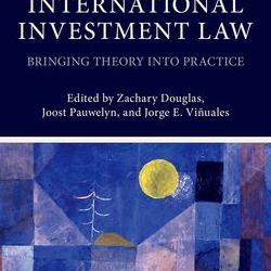 A new book co-edited by Professor Jorge E. Viñuales, explore the conceptual foundations of international investment law.