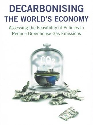 New book launched: 'Decarbonising the World's Economy: Assessing the Feasibility of Policies to Reduce Greenhouse Gas Emissions'
